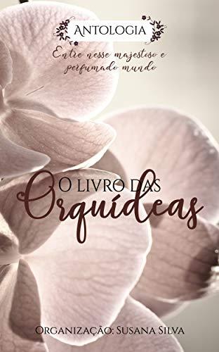 Antologia - O Livros das Orquídeas