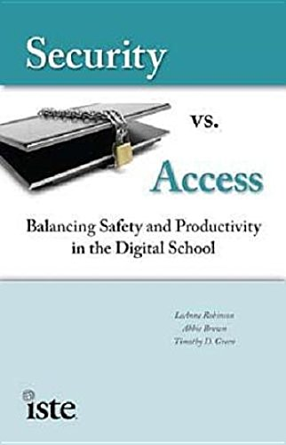 Security vs. Access: Balancing Saftey and Productivity in the Digital School