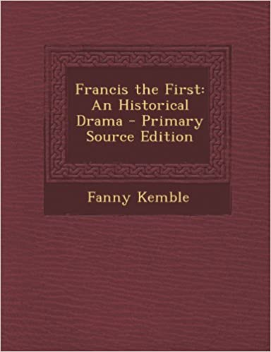 Book Francis the First: An Historical Drama
