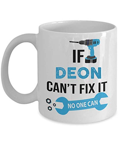 IF DEON CAN'T FIX IT, NO ONE CAN 11oz Mug
