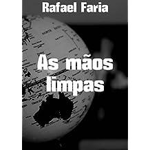 As mãos limpas (Portuguese Edition)