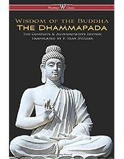 The Dhammapada (Wisehouse Classics Edition): The Complete & Authoritative Edition
