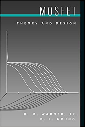 MOSFET Theory and Design: R  M  Warner, B  L  Grung: 9780195116427