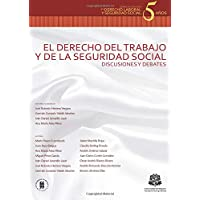 El derecho del trabajo y de la seguridad social: Discusiones y debates (Spanish Edition