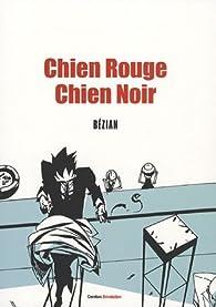 Chien rouge Chien noir par Frédéric Bézian