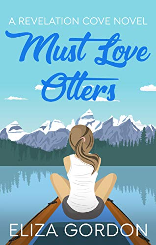 Must Love Otters (Revelation Cove Book 1) by [Gordon, Eliza]