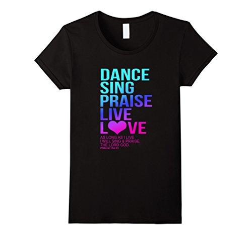 Womens Dance, Sing, Praise - Psalm 104 Christian T-Shirt ...