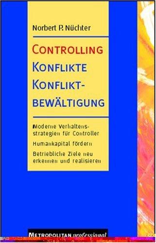 Controlling, Konflikte, Konfliktbewältigung Broschiert – 1999 Norbert Nüchter Konfliktbewältigung Metropolitan 3896231618
