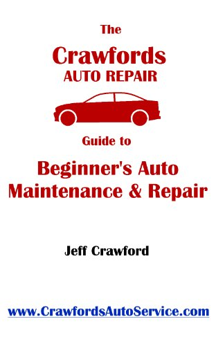 The Crawford's Auto Nick Guide to Beginner's Auto Maintenance & Repair: 12 easy chapters to help you save money on vehicle services.
