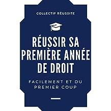 Réussir sa première année de droit facilement et du premier coup (French Edition)