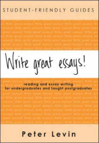 write great essays reading and essay writing for undergraduates  write great essays reading and essay writing for undergraduates and taught postgraduates student friendly guides series amazon co uk peter levin books