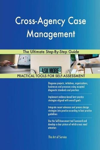 Download Cross-Agency Case Management The Ultimate Step-By-Step Guide ebook