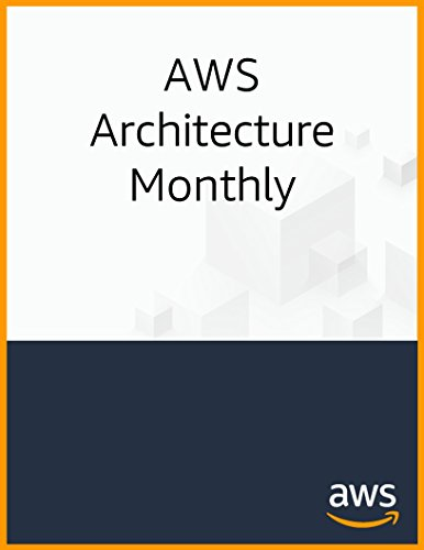 Free Magazine (AWS Architecture Monthly (FREE Subscription))