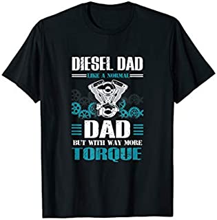 Mens Diesel Dad Like A Normal Dad But With Way More Torque T-shirt | Size S - 5XL