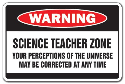 SignMission Science Teacher Zone Warning Sign   Indoor/Outdoor   Funny Home Décor for Garages, Living Rooms, Bedroom, Offices School Gag Gift High Middle Elementary Retire Sign Decoration