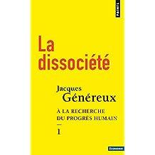 Dissociété (La) [nouvelle édition]: À la recherche du progrès humain, t. 01