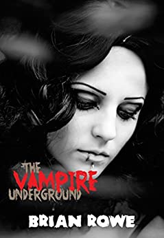 The Vampire Underground (Grisly High Trilogy, Book 1) by [Rowe, Brian]