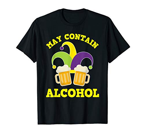 MAY CONTAIN ALCOHOL TSHIRT Mardi Gras Costumes For Men Women ()