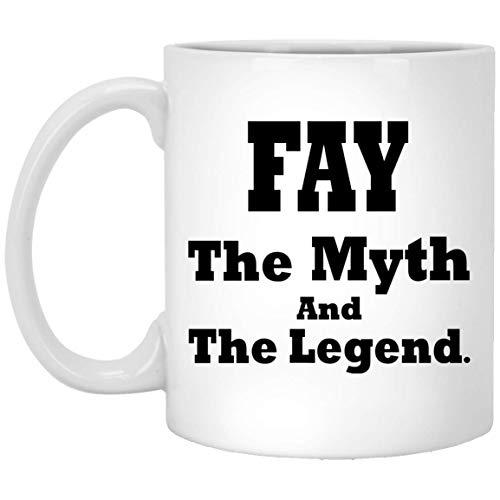 Name Gift For Fay The Myth The Lengend Coffee Mug - Funny Birthday Gag Gifts For Men Women Gift Coffee Mug Tea Cup White Ceramic 11 Oz]()