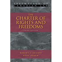 The Charter of Rights and Freedoms: Written by Robert J. Sharpe, 2005 Edition, (3rd Revised Edition) Publisher: Irwin Law [Paperback]