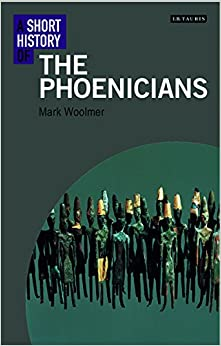 Book A Short History of The Phoenicians (I.B. Tauris Short Histories)