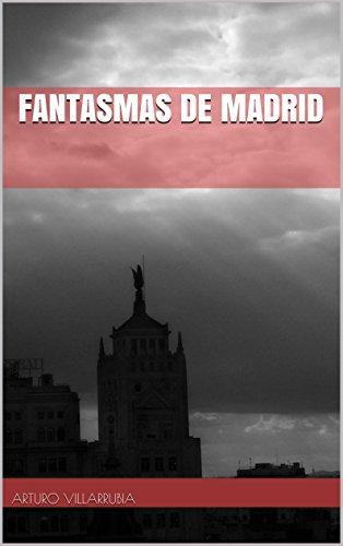 Descargar Libro Fantasmas De Madrid Arturo Villarrubia