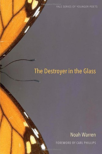 The Destroyer in the Glass (Yale Series of Younger Poets)