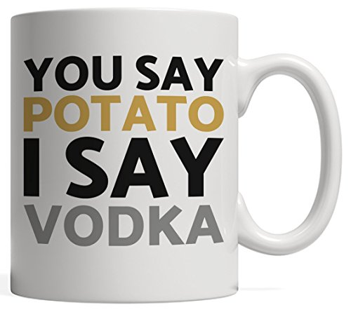 You Say Potato I Say Vodka Mug (Ukrainian Vodka)
