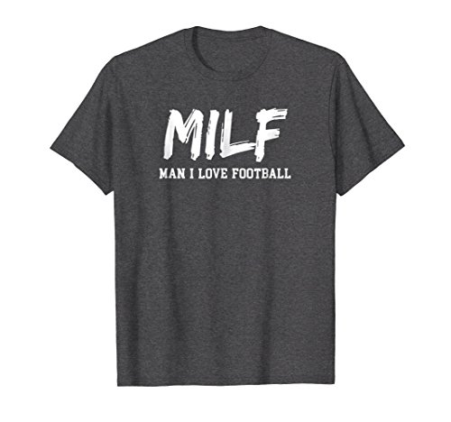 Mens Man I Love Football MILF funny football t-shirt Large Dark Heather