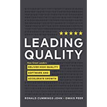 Leading Quality: How Great Leaders Deliver High-Quality Software and Accelerate Growth (English Edition)