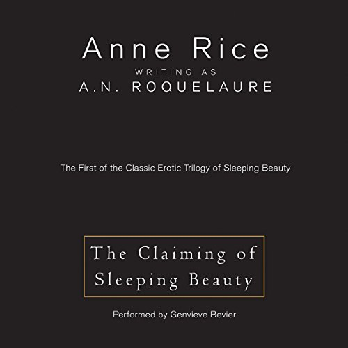 The Claiming of Sleeping Beauty: The First of the Classic Erotic Trilogy of Sleeping Beauty Audiobook [Free Download by Trial] thumbnail