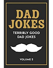 Dad Jokes: The Terribly Good Dad jokes book| Father's Day gift, Dads Birthday Gift, Christmas Gift For Dads