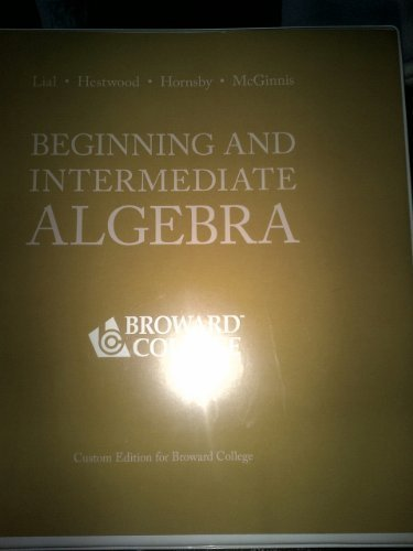 Beginning and Intermediate Albegra (Beginning and Intermediate Algebra,Fourth Edition) by Hestwood, Hornsby, McGinnis Li