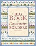 Big Book of Decorative Borders, Jodie Bushman, 1581803362