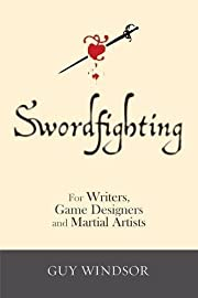 Swordfighting, for Writers, Game Designers,…