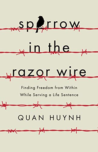 Sparrow in the Razor Wire: Finding Freedom from