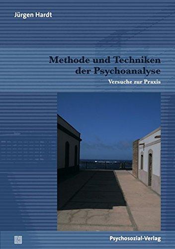 Methode und Techniken der Psychoanalyse: Versuche zur Praxis (Bibliothek der Psychoanalyse)