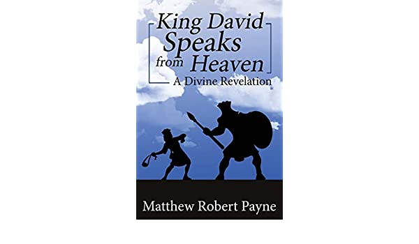 King David Speaks from Heaven: A Divine Revelation: Amazon.es: Matthew Robert Payne: Libros en idiomas extranjeros
