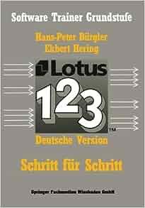 Lotus 1-2-3: Schritt für Schritt (Software Trainer: Grundstufe ...