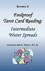 Series 3 - Foolproof Tarot Card Reading: Intermediate Water Spreads