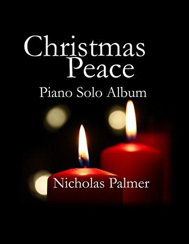 Christmas Peace: Piano solo sheet music (English Edition)