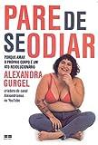 capa de Pare de se odiar: Porque amar o próprio corpo é um ato revolucionário