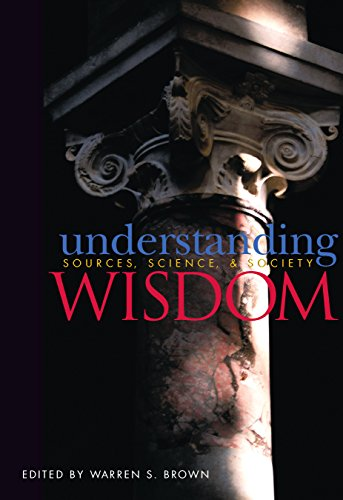 Understanding Wisdom: Sources & Science Spiritual Principles (Laws Of Life Symposia Series)