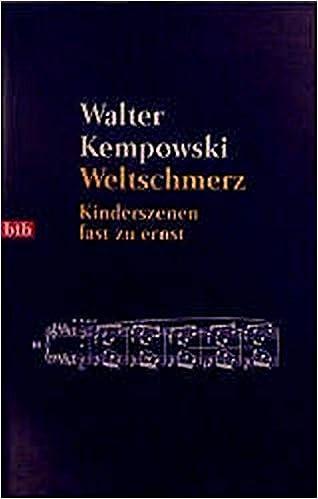 Weltschmerz: Kinderszenen fast zu ernst: Amazon.de: Walter Kempowski ...