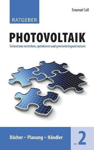 Ratgeber Photovoltaik, Band 2: Dächer - Planung - Händler
