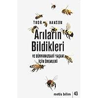 Arıların Bildikleri ve Dünyamızdaki Yaşam İçin Önemleri