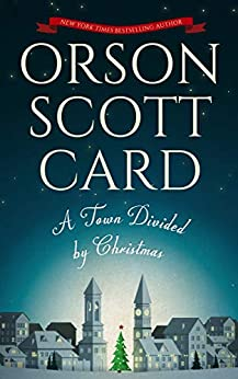 A Town Divided by Christmas by [Orson Scott Card]
