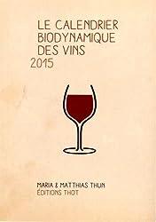 Le calendrier biodynamique des vins 2015