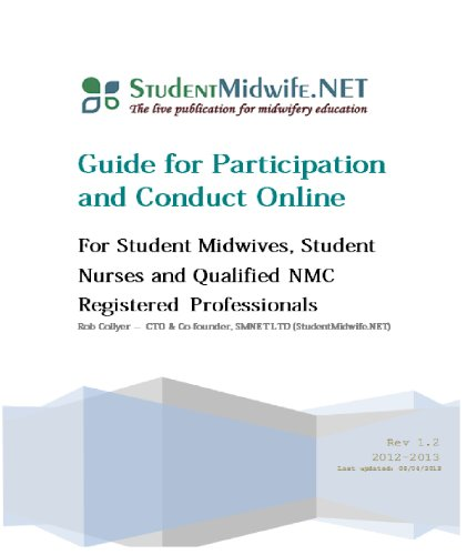 Guide for Participation and Conduct Online (For Student Midwives, Student Nurses and Qualified NMC Registered Professionals)