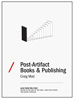 Post-Artifact Books and Publishing by [Mod, Craig]